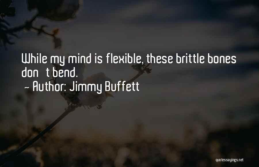 Brittle Quotes By Jimmy Buffett