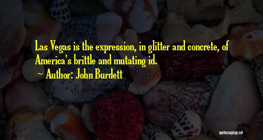 Brittle Quotes By John Burdett