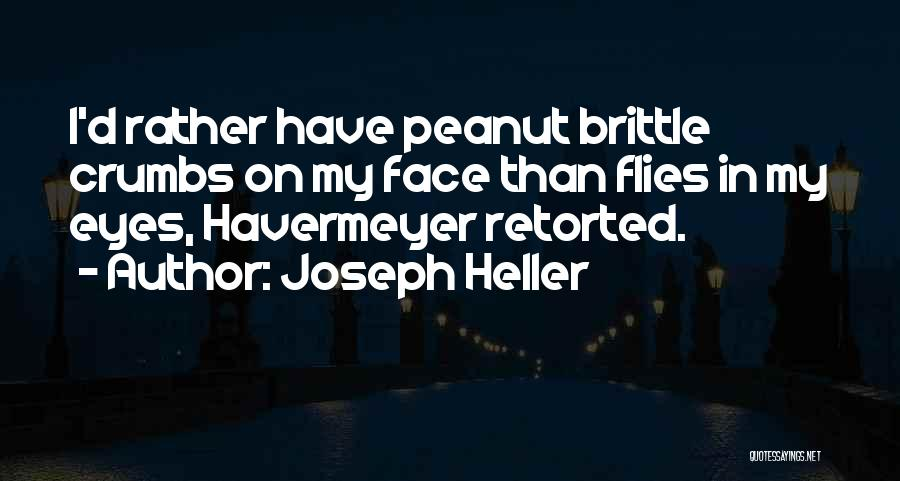 Brittle Quotes By Joseph Heller