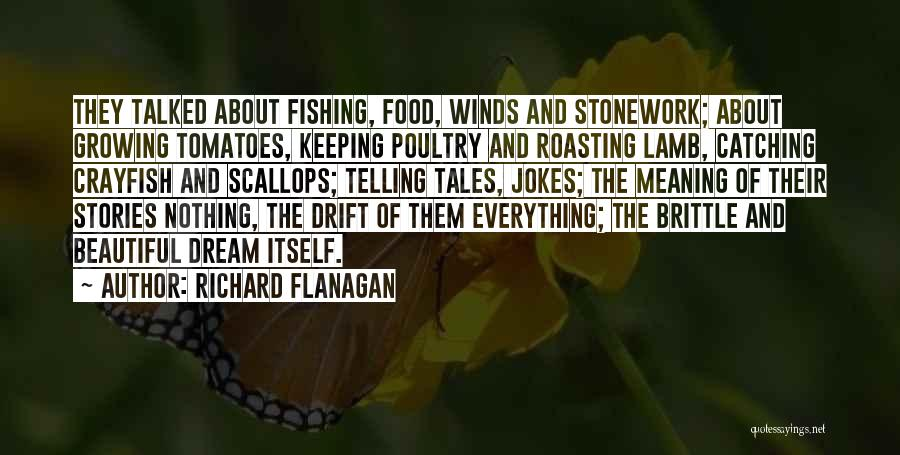 Brittle Quotes By Richard Flanagan