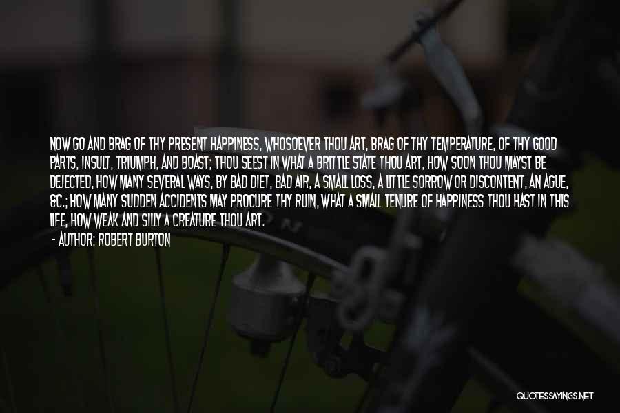 Brittle Quotes By Robert Burton