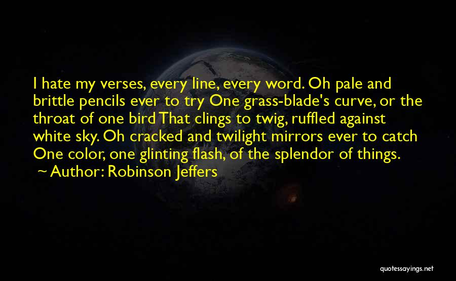 Brittle Quotes By Robinson Jeffers