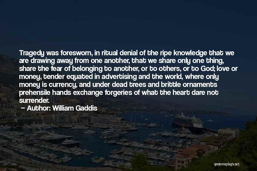 Brittle Quotes By William Gaddis