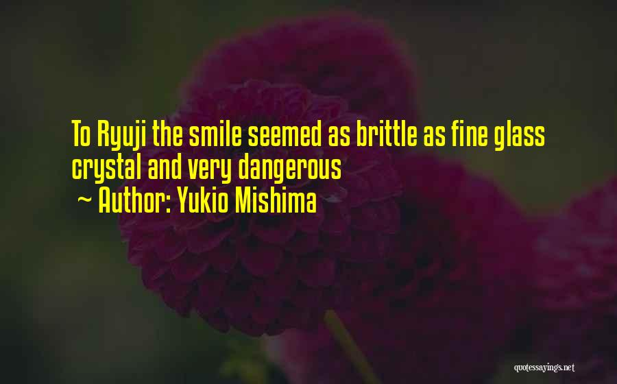 Brittle Quotes By Yukio Mishima