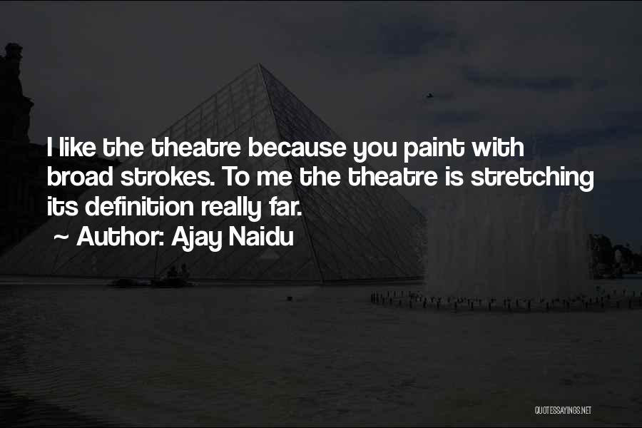 Broad Strokes Quotes By Ajay Naidu