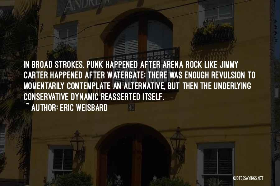 Broad Strokes Quotes By Eric Weisbard