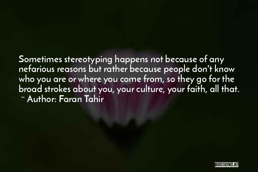 Broad Strokes Quotes By Faran Tahir