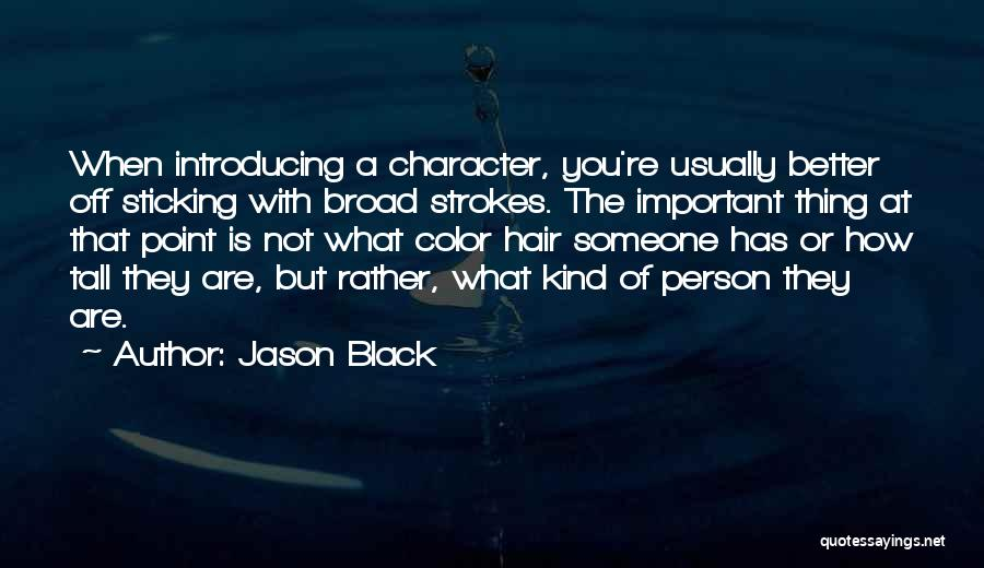 Broad Strokes Quotes By Jason Black