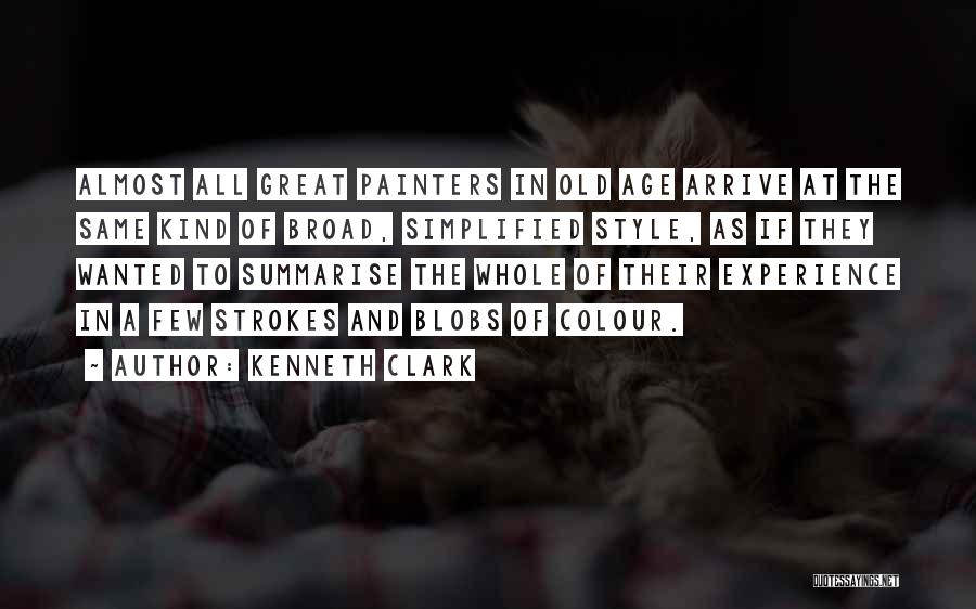 Broad Strokes Quotes By Kenneth Clark