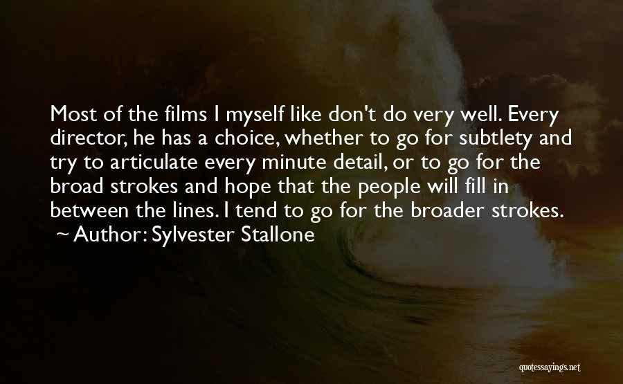 Broad Strokes Quotes By Sylvester Stallone