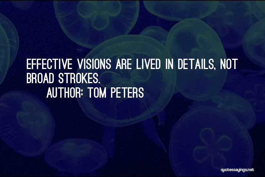 Broad Strokes Quotes By Tom Peters
