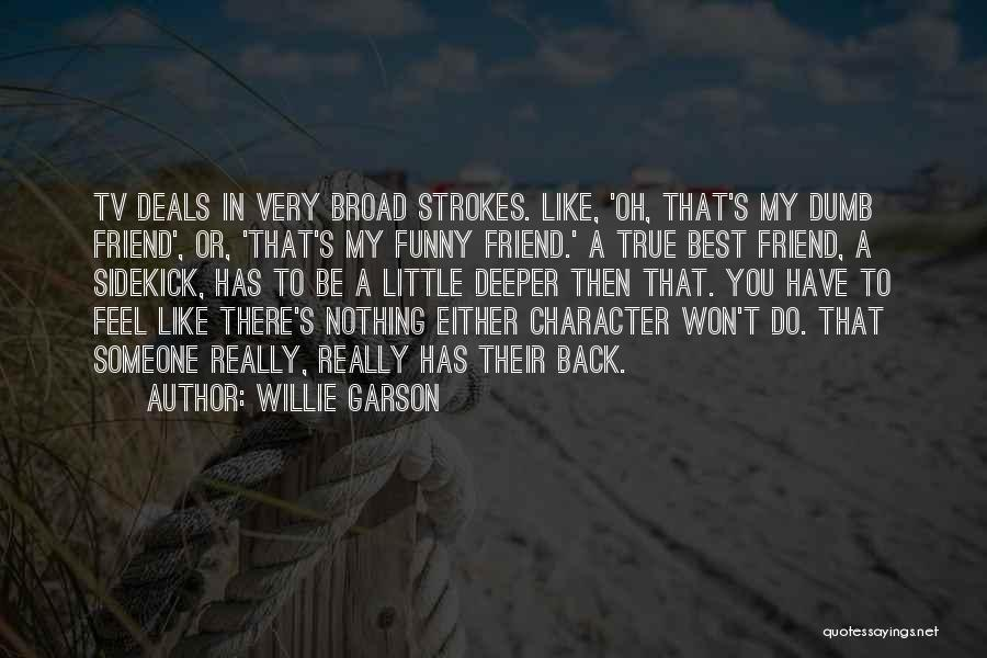 Broad Strokes Quotes By Willie Garson