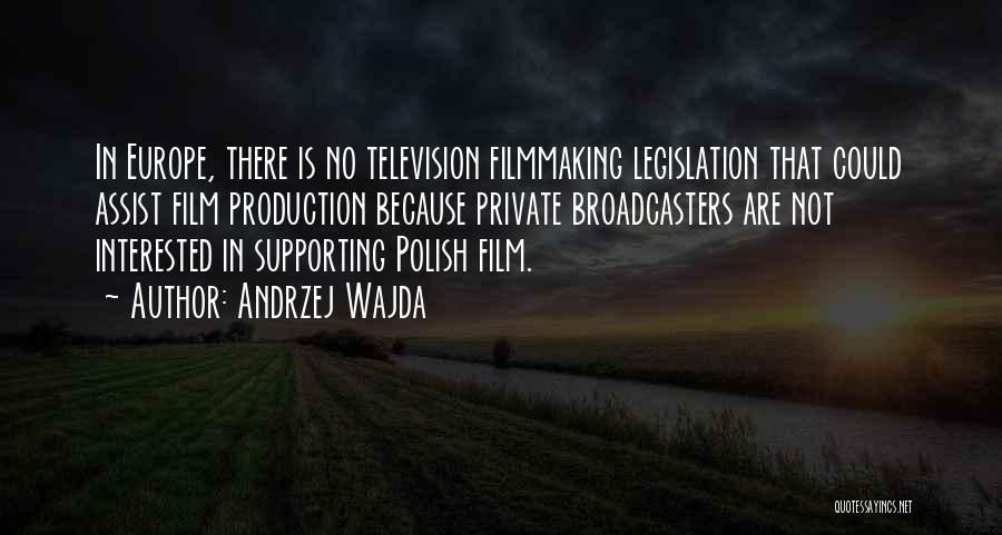 Broadcasters Quotes By Andrzej Wajda