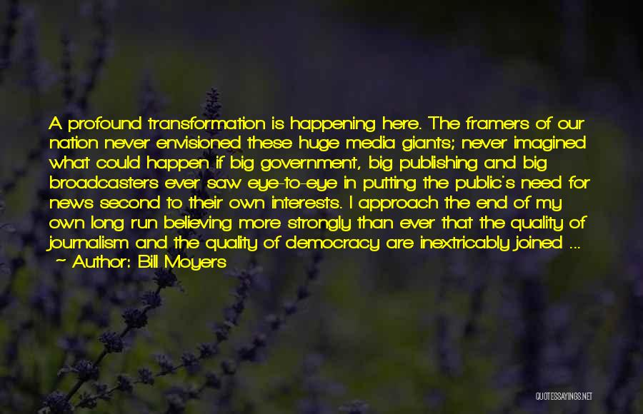 Broadcasters Quotes By Bill Moyers