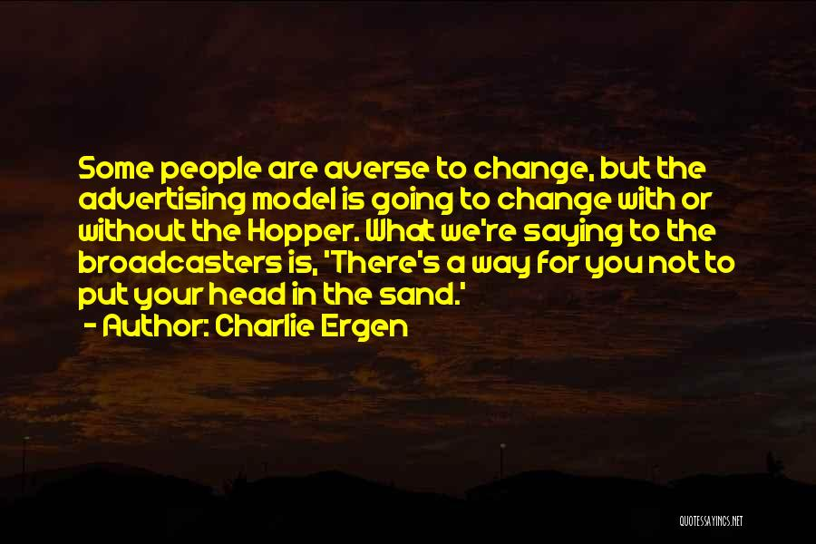 Broadcasters Quotes By Charlie Ergen