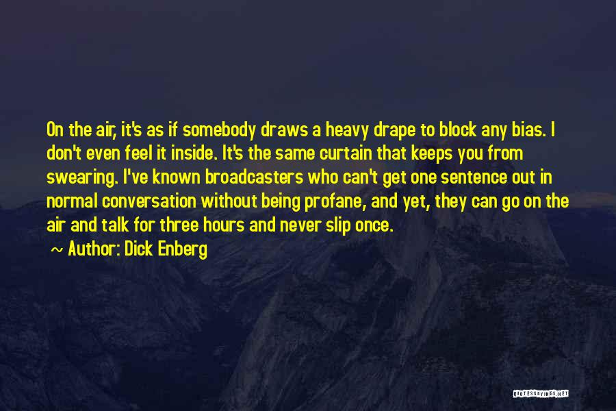 Broadcasters Quotes By Dick Enberg
