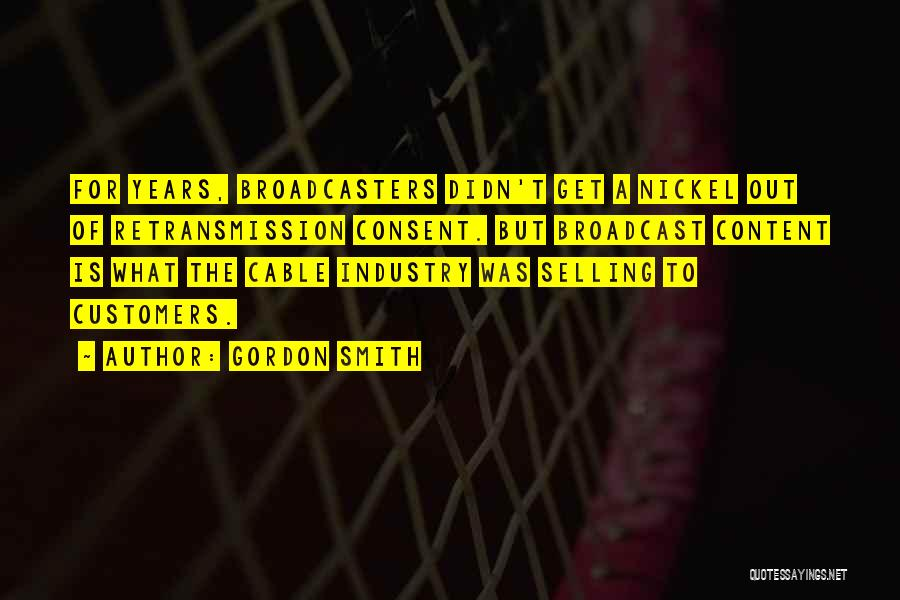 Broadcasters Quotes By Gordon Smith
