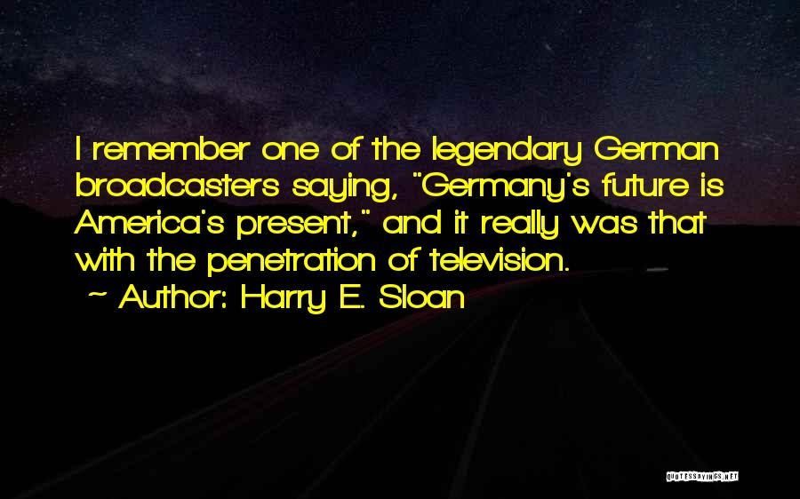 Broadcasters Quotes By Harry E. Sloan
