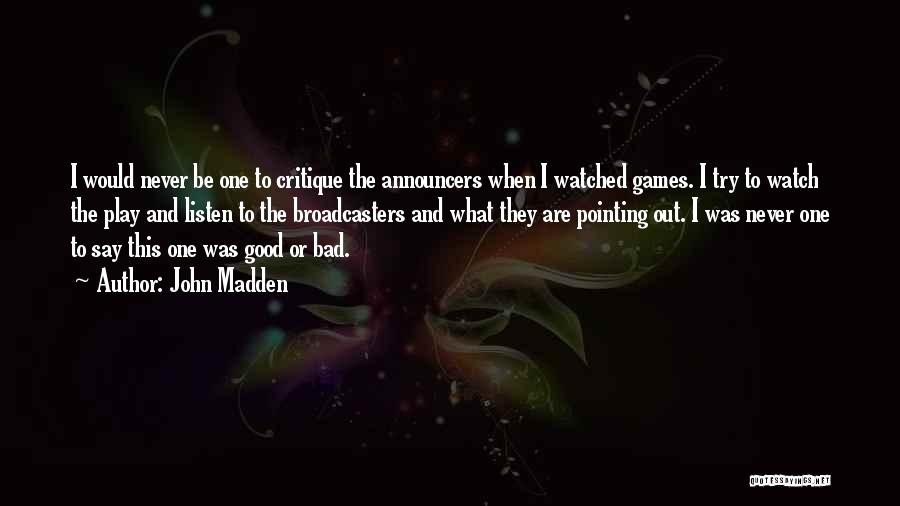 Broadcasters Quotes By John Madden