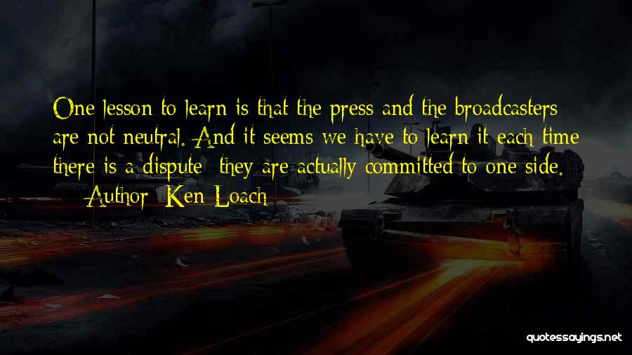 Broadcasters Quotes By Ken Loach