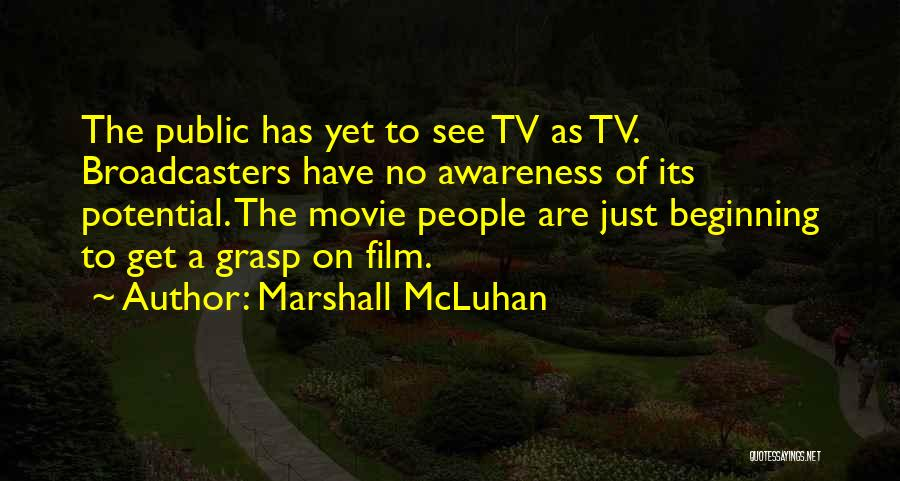 Broadcasters Quotes By Marshall McLuhan