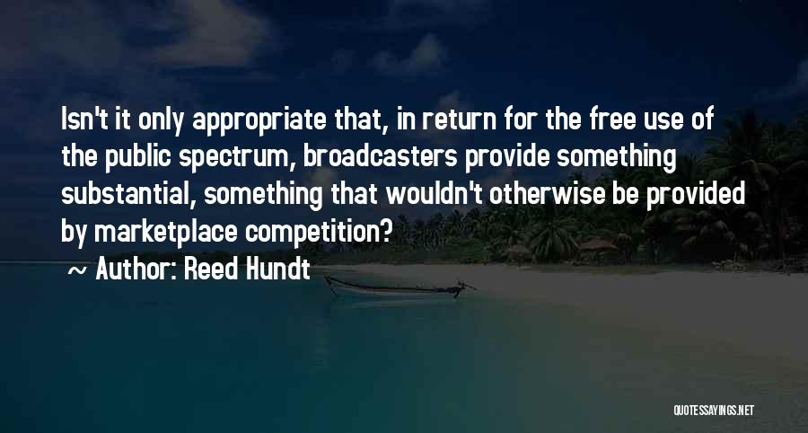 Broadcasters Quotes By Reed Hundt