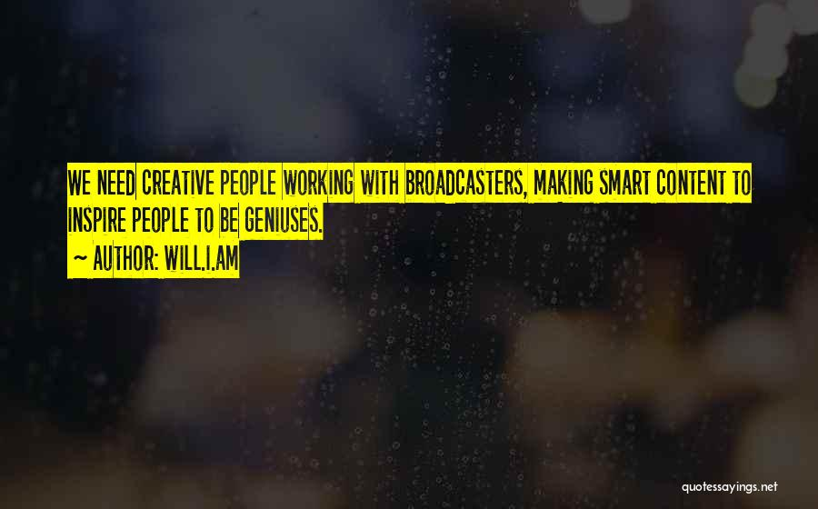 Broadcasters Quotes By Will.i.am