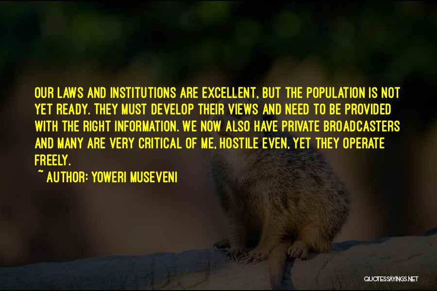 Broadcasters Quotes By Yoweri Museveni