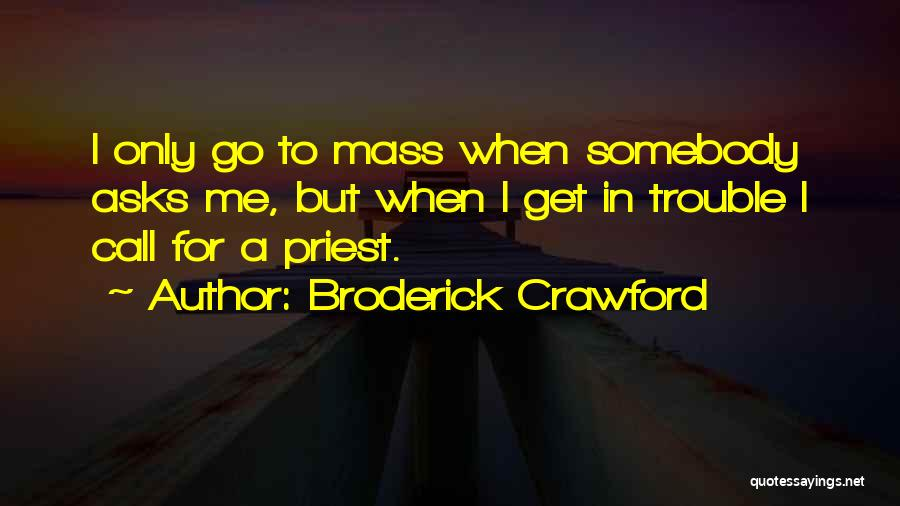 Broderick Crawford Quotes 1234437