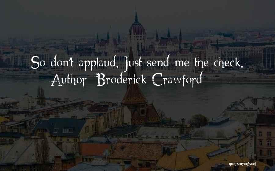 Broderick Crawford Quotes 1355266