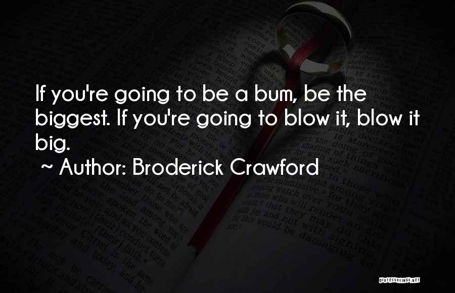 Broderick Crawford Quotes 136614
