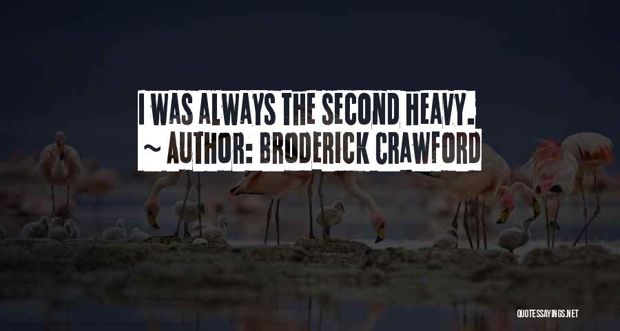 Broderick Crawford Quotes 1612220