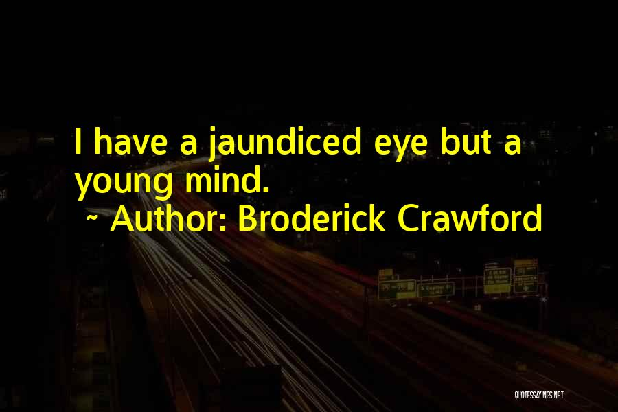 Broderick Crawford Quotes 1797181