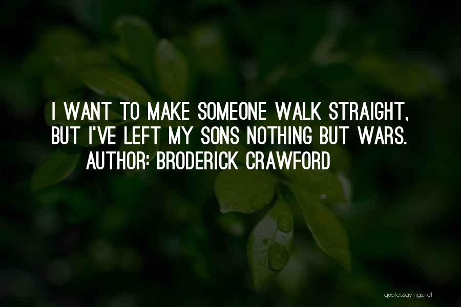 Broderick Crawford Quotes 2077720