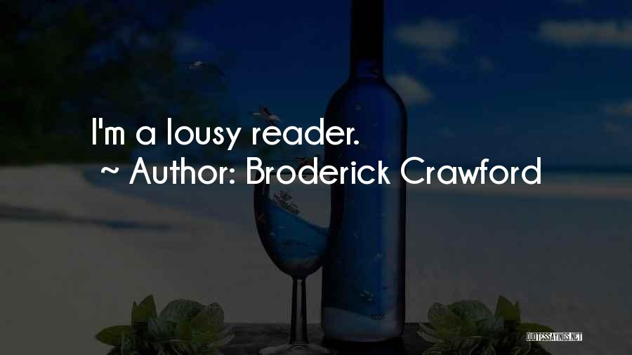Broderick Crawford Quotes 2222460