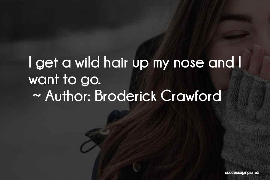 Broderick Crawford Quotes 657428