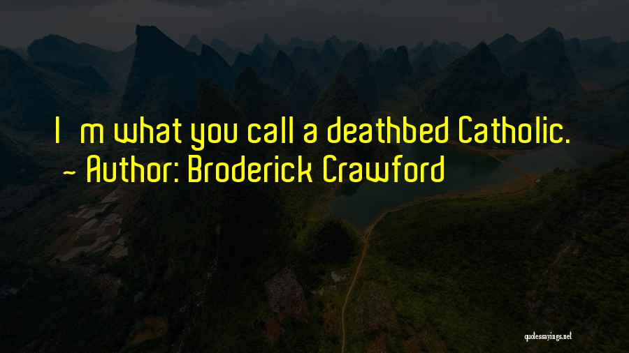 Broderick Crawford Quotes 85807