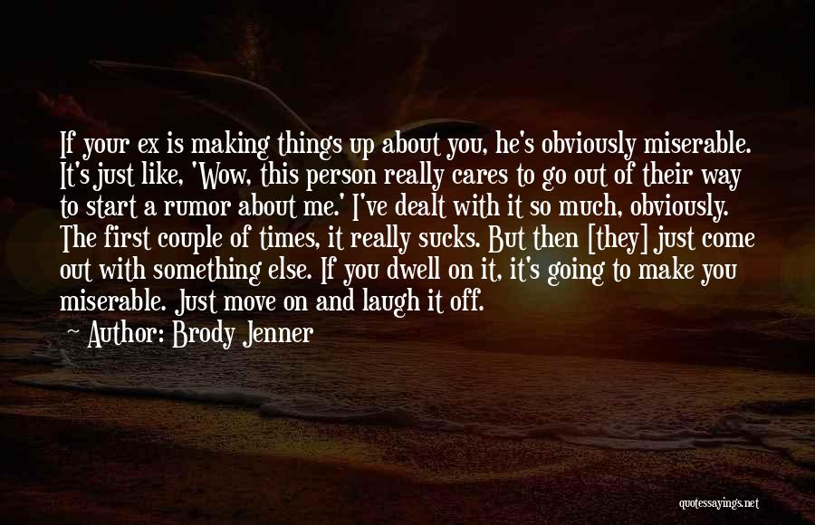 Brody Jenner Quotes 1074349