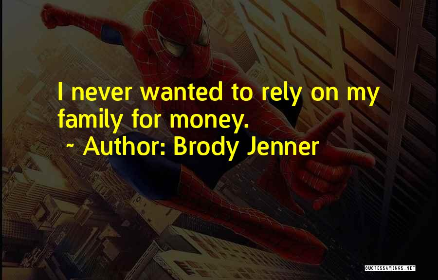 Brody Jenner Quotes 1473274