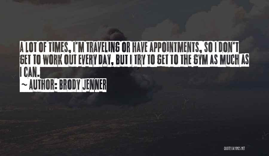 Brody Jenner Quotes 1481741