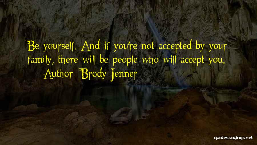 Brody Jenner Quotes 1558082