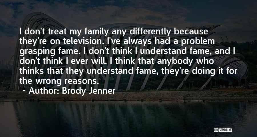 Brody Jenner Quotes 1637423
