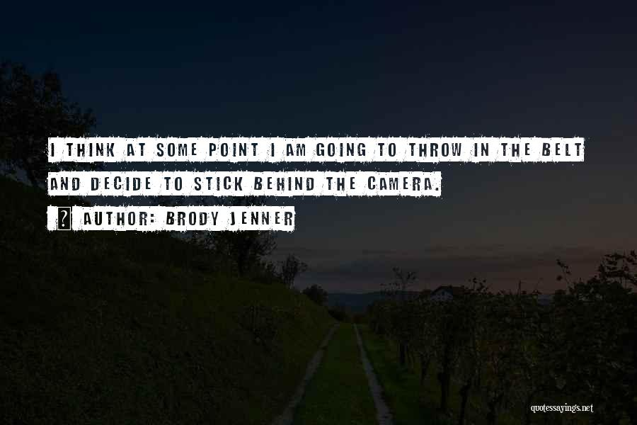 Brody Jenner Quotes 1746165