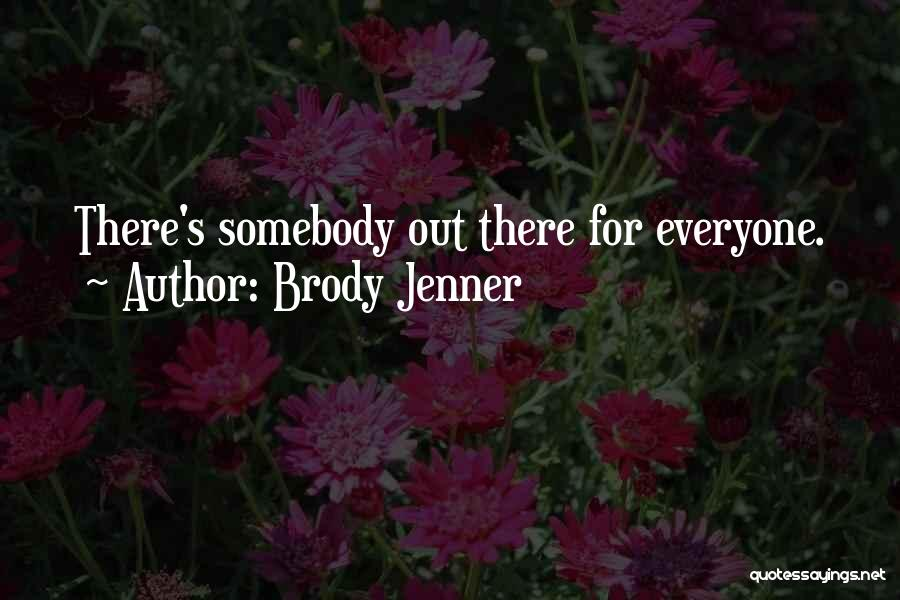 Brody Jenner Quotes 1882159