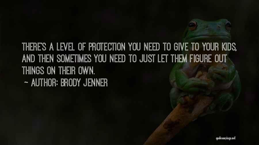 Brody Jenner Quotes 202875