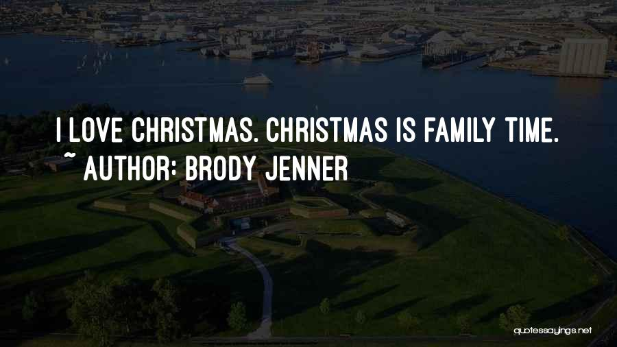 Brody Jenner Quotes 2218075