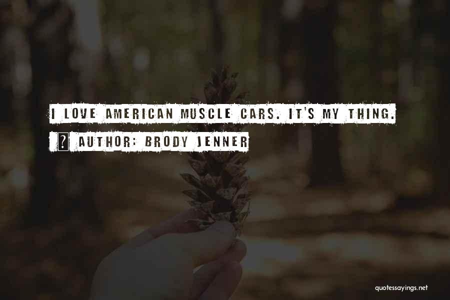 Brody Jenner Quotes 287645