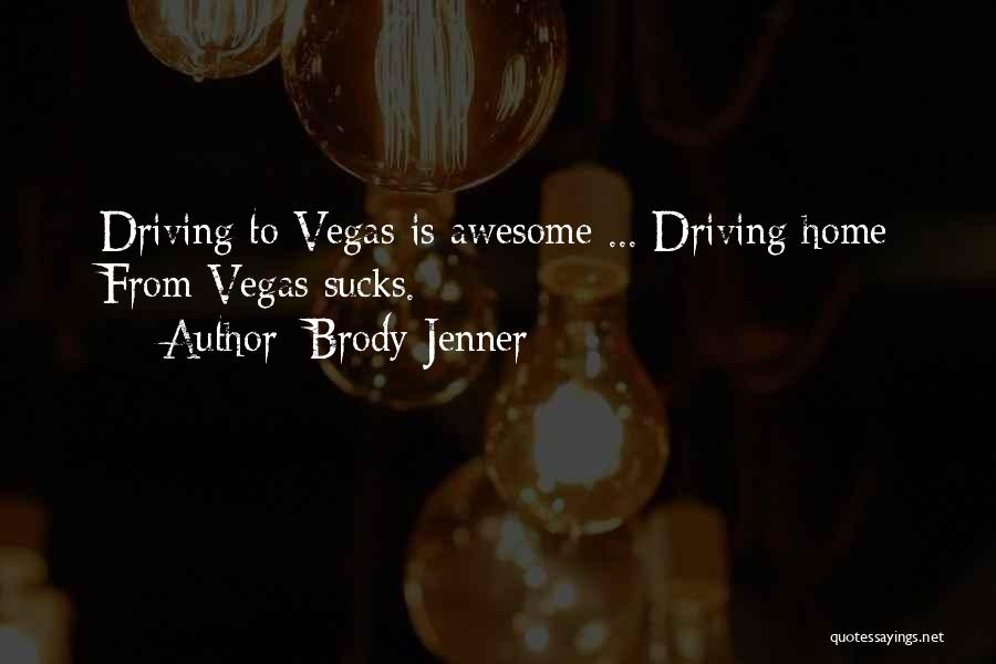 Brody Jenner Quotes 748965