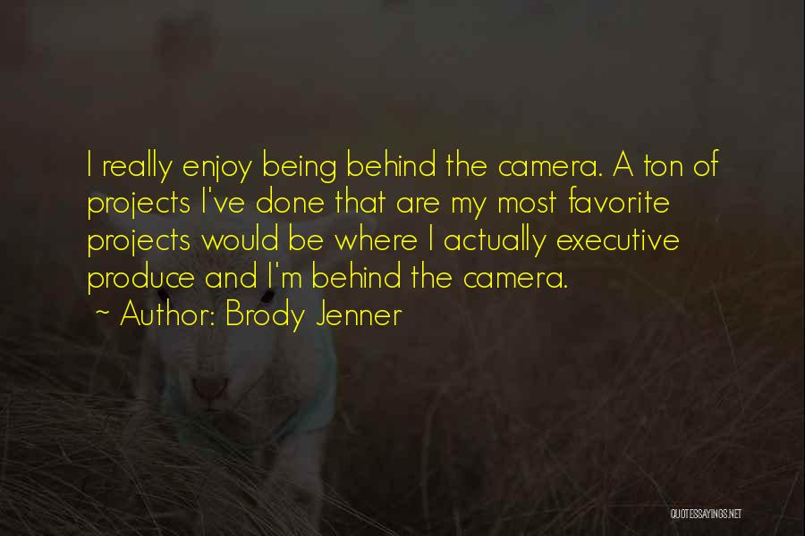 Brody Jenner Quotes 804962