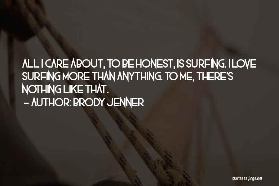 Brody Jenner Quotes 996577